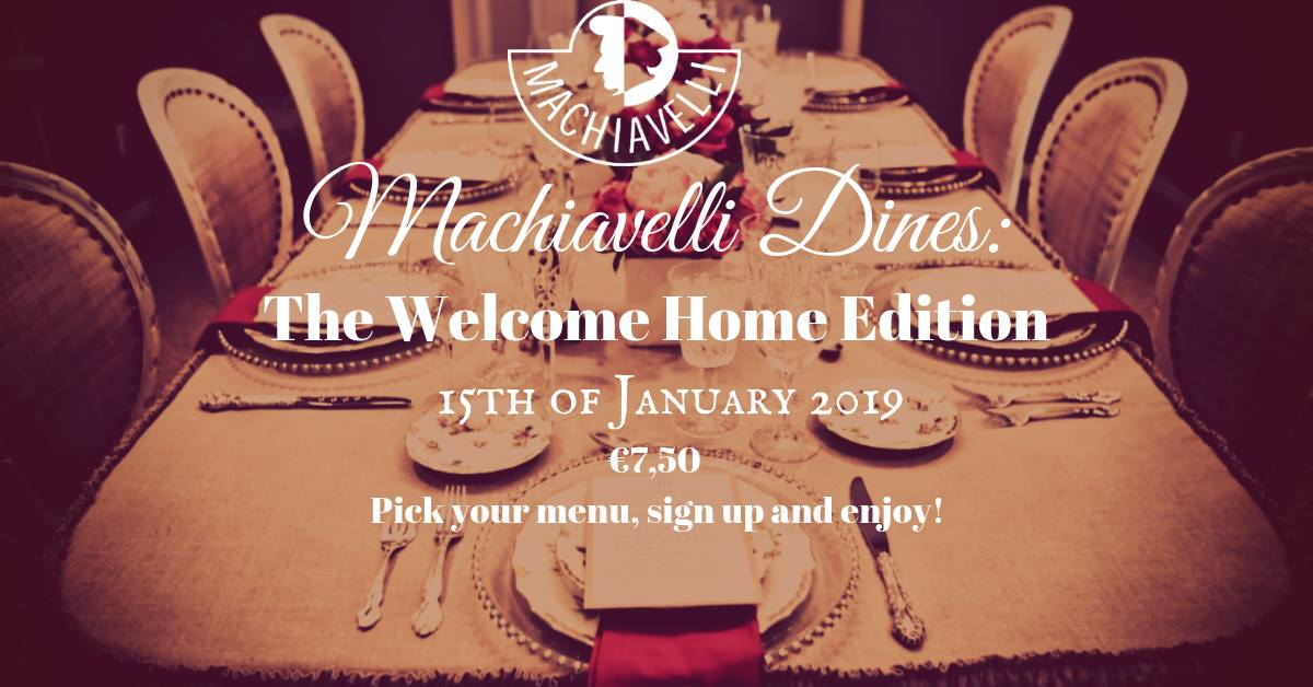 Machiavelli Dines: Machiavelli Dines: The Welcome Home Edition