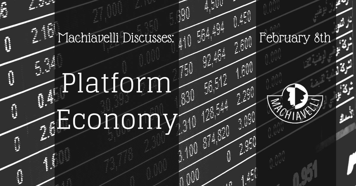 Machiavelli Discusses: Platform Economy