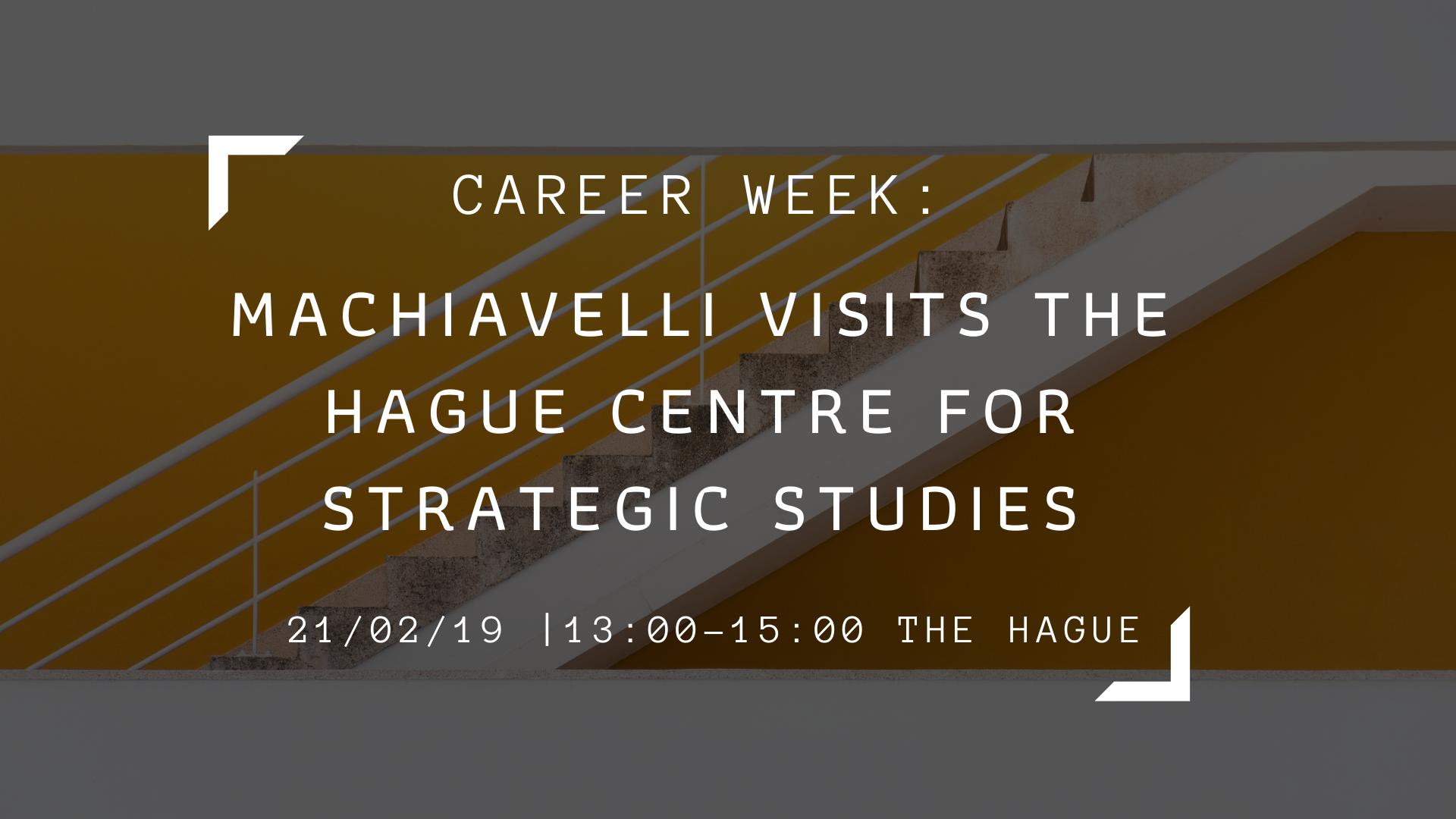Career Week: Machiavelli Visits The Hague Centre for Strategic Studies