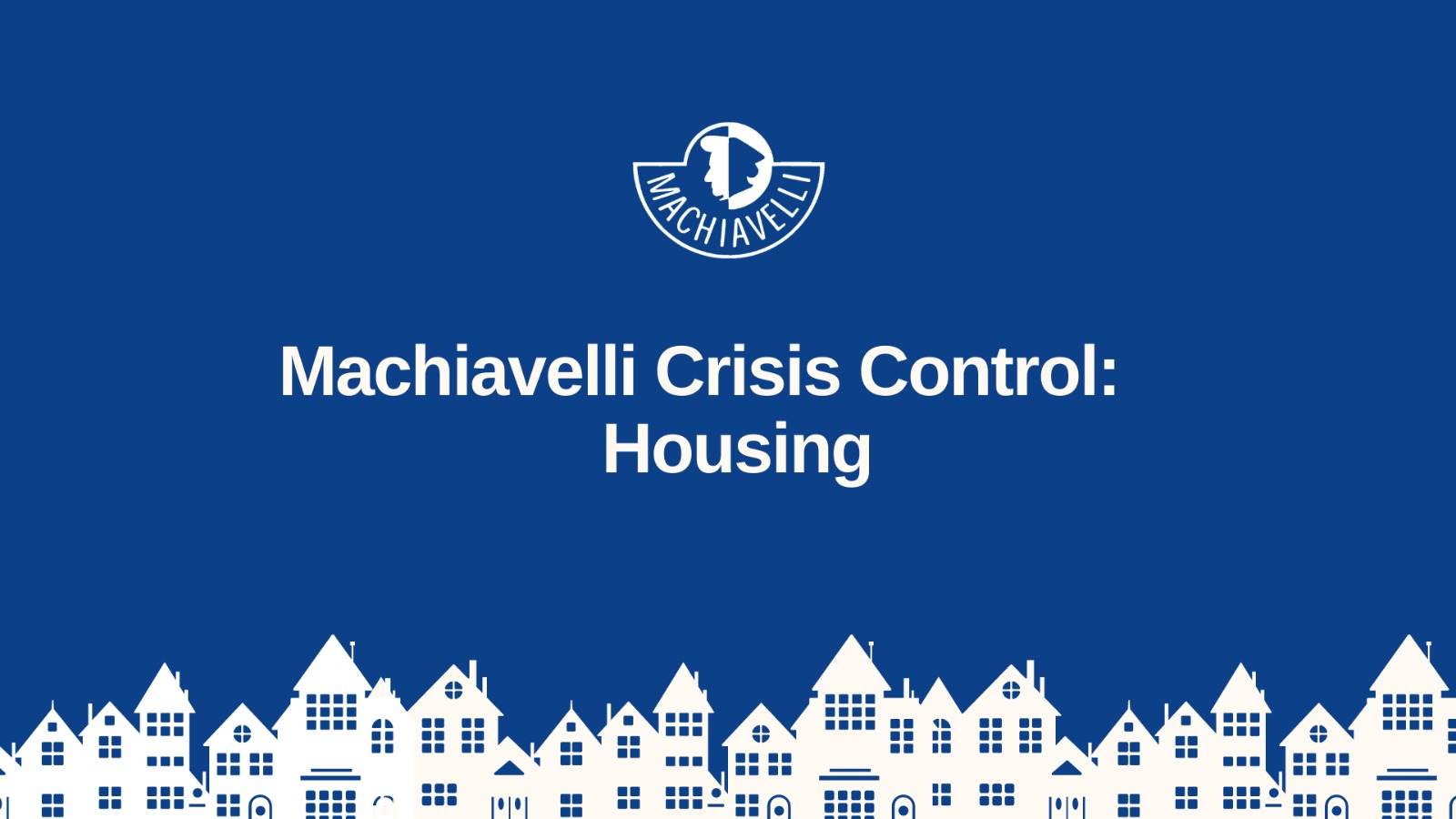 Machiavelli Crisis Control: Housing